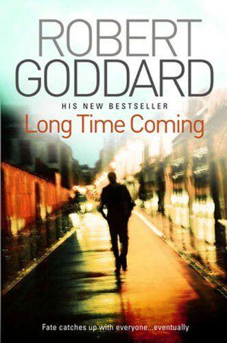 Long Time Coming By  Robert Goddard. 9780593060261