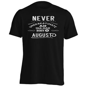Never-Underestimate-An-Old-Man-Born-In-August-Men-039-s-T-Shirt-Tank-Top-n499m
