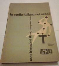 LA SEDIA ITALIANA NEI SECOLI - CATALOGO DELLA MOSTRA NONA TRIENNALE DI MILANO