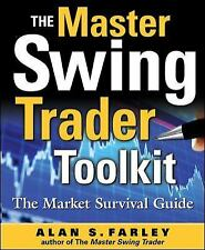 The Master Swing Trader Toolkit : The Market Survival Guide by Alan Farley 2010