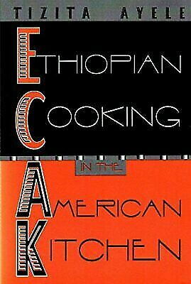 Ethiopian Cooking In The American Kitchen By Tizita Ayele 1998 Paperback For Sale Online Ebay