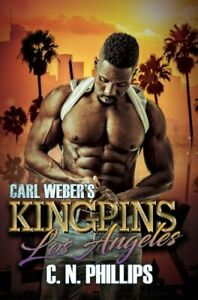 Carl-Weber-039-s-Kingpins-Los-Angeles-by-C-N-Phillips-9781622861934-Brand-New