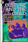 Culture and the Child: Guidelines for Professionals in Child Care and Development by Daphne Keats (Paperback, 1997)