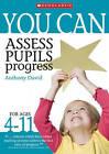 Assess Pupils' Progress: Ages 4-11 by Anthony David (Paperback, 2009)