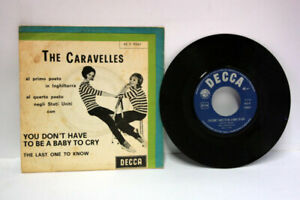THE-CARAVELLES-YOU-DON-039-T-HAVE-TO-BE-A-BABY-TO-CRY-64-VINILE-45-GIRI-GB3-66388