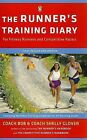 The Runner's Training Diary: For Fitness Runners and Competitive Racers by Bob Glover, Shelly Glover (Spiral bound, 2006)