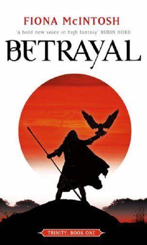 1 of 1 - Betrayal: Trinity Book One: Book One: Trinity Series,Fiona McIntosh