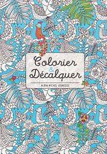 COLORIER ET DECALQUER ART THERAPIE ANTI-STRESS coloriage