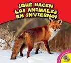 Que Hacen Los Animales En Invierno? by Rebecca Felix (Hardback, 2015)