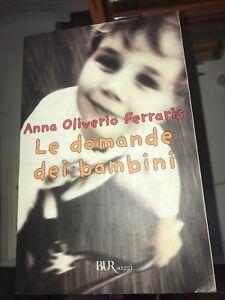 OLIVERIO FERRARIS - LE DOMANDE DEI BAMBINI - BUR - 2003