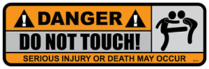 Do Not Touch Serious injury or death may Occur M104 Bumper Sticker DANGER