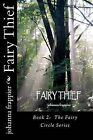 Fairy Thief: Book 2: The Fairy Circle Series by Johanna Frappier (Paperback / softback, 2011)