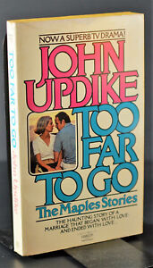 Too Far To Go: The Maples stories John Updike First Edition 17 stories 7 1st Pt