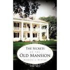 Secrets of The Old Mansion 9781456728052 by Michael J. Benton Paperback