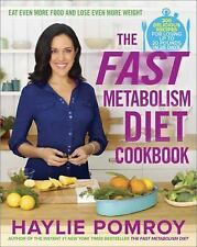 The Fast Metabolism Diet Cookbook : Eat Even More Food and Lose Even More Weight