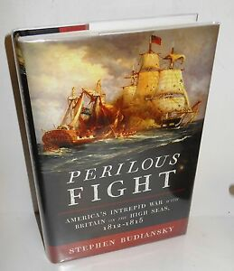 BOOK-War-of-1812-Perilous-Fight-by-S-Budiansky-2010-HB-dj-stated-1st-Ed