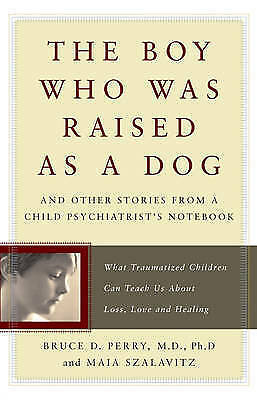 1 of 1 - The Boy Who Was Raised as a Dog by Bruce Perry Book | NEW & Free Post AU