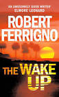 The Wake up by Robert Ferrigno (Paperback, 2006)
