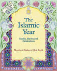 The Islamic Year: Surahs, Stories and Celebrations by Chris R. Smith, Noorah Al-Gailani (Paperback, 2003)