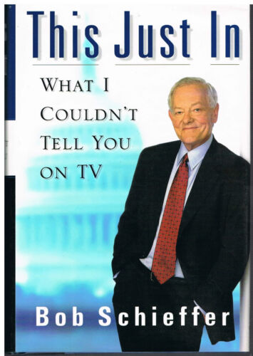 1 of 1 - This Just In...What I Couldn't Tell you on TV...Bob Schieffer...Non-Fiction...