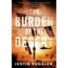 The Burden of the Desert by Justin Huggler (Paperback, 2014)