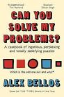 Can You Solve My Problems?: A casebook of ingenious, perplexing and totally satisfying puzzles by Alex Bellos (Paperback, 2017)