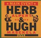 Main Event by Herb Alpert/Hugh Masekela (CD, Sep-2016, Herb Alpert Presents)