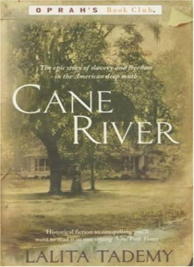 Cane River (Oprah's book club) By Lalita Tademy. 9780747266495