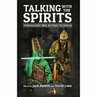 Talking with the Spirits: Ethnographies from Between the Worlds by Daily Grail Publishing (Paperback / softback, 2014)