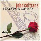 John Coltrane Plays for Lovers [2003] by John Coltrane (CD, Jul-2003, Universal)