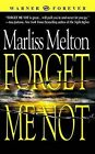 Forget Me Not by Marliss Melton (Paperback, 2004)