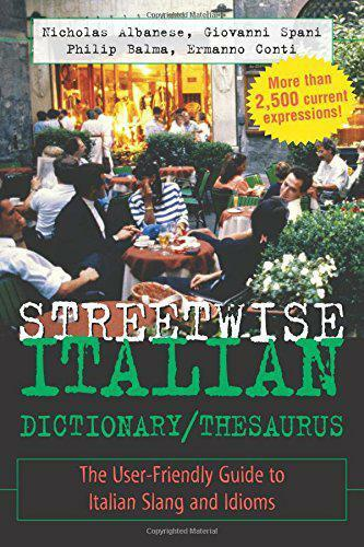 1 of 1 - Streetwise Italian Dictionary/Thesaurus: The User-friendly Guide to Italian Slan