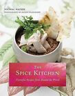 The Spice Kitchen: Flavorful Recipes from Around the World by Michal Haines (Hardback, 2009)