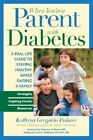 When You're a Parent with Diabetes: A Real-Life Guide to Staying Healthy While Raising a Family by Kathryn Gregorio Palmer (Paperback, 2006)