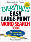The Everything Easy Large-Print Word Search Book: 150 Supersized, Super-Easy Puzzles by Charles Timmerman (Paperback, 2011)