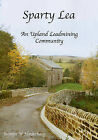 Sparty Lea: An Upland Leadmining Community by Jennifer Norderhaug (Paperback, 2008)