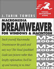 Macromedia Dreamweaver MX 2004 for Windows and Macintosh: Visual QuickStart Guide by J.Tarin Towers (Paperback, 2004)