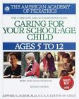 American Academy of Pediatrics: Caring for Your School Age Child : Ages 5-12 by Edward L. Schor (1999, Paperback, Revised)