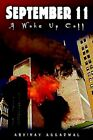 September 11 a Wake up Call 9781403362056 by Abhinav Aggarwal Hardback