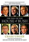 The Fall of the House of Bush: The Untold Story of How a Band of True Believers S by Craig Unger (Paperback / softback, 2012)