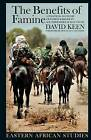 The Benefits of Famine: A Political Economy of Famine and Relief in Southwestern Sudan, 1983-9 by David Keen (Paperback, 2008)