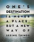 One's Destination Is Never a Place, But a New Way of Seeing Things by New Holland Publishers (Paperback / softback, 2010)