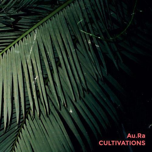 Au.Ra - Cultivation [New CD]