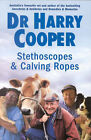 Stethoscopes and Calving Ropes by Harry Cooper (Paperback, 2002)