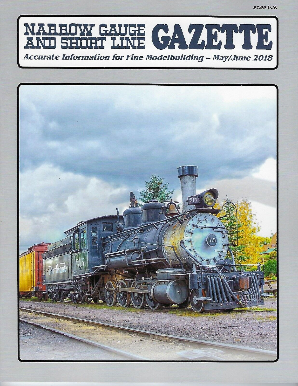 Narrow Gauge and Short Line GAZETTE  May   June 2018 -- (BRAND NEW issue)