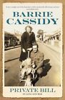 Private Bill: In Love and War by Barrie Cassidy (Paperback, 2014)