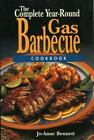 The Complete Year-Round Gas Barbecue Cookbook by Jo-Anne Bennett (1994, Paperback)