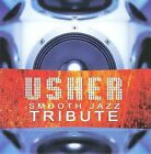 Usher Smooth Jazz Tribute by The Smooth Jazz All Stars (CD, Jun-2008, CC Entertainment)