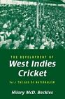 The Development of West Indies Cricket: Vol 1: The Age of Nationalism by Hilary Beckles (Paperback, 1998)