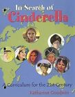 In Search of Cinderella: A Curriculum for the 21st Century by Katharine F Goodwin (Paperback / softback, 2004)